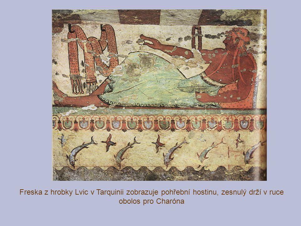 Freska z hrobky Lvic v Tarquinii zobrazuje pohřební hostinu, zesnulý drží v ruce obolos pro Charóna