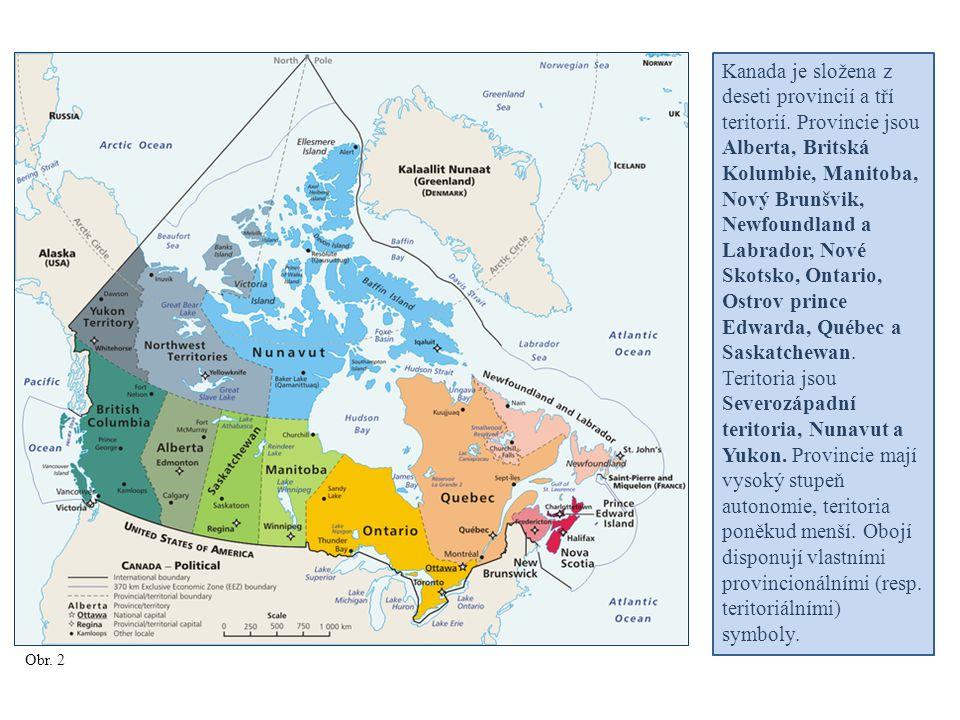 Kanada je složena z deseti provincií a tří teritorií. Provincie jsou Alberta, Britská Kolumbie, Manitoba, Nový Brunšvik, Newfoundland a Labrador, Nové