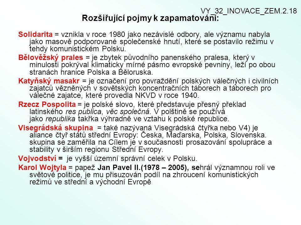 Rozšiřující pojmy k zapamatování: Solidarita = vznikla v roce 1980 jako nezávislé odbory, ale významu nabyla jako masově podporované společenské hnutí, které se postavilo režimu v tehdy komunistickém Polsku.