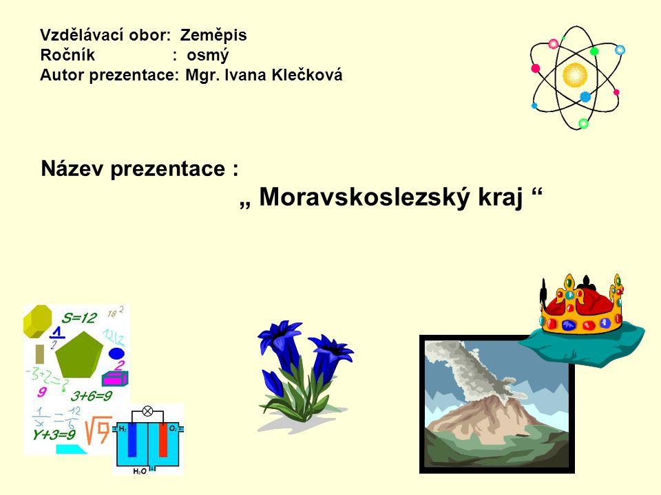 Vzdělávací obor: Zeměpis Ročník : osmý Autor prezentace: Mgr.