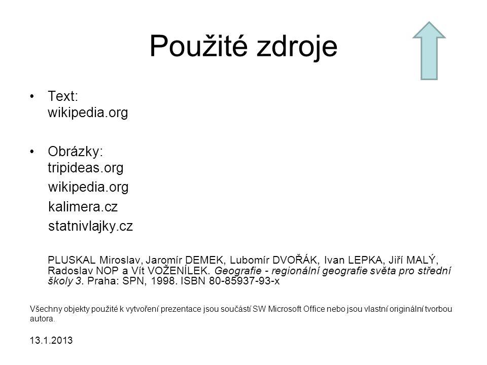Použité zdroje Text: wikipedia.org Obrázky: tripideas.org wikipedia.org kalimera.cz statnivlajky.cz PLUSKAL Miroslav, Jaromír DEMEK, Lubomír DVOŘÁK, I