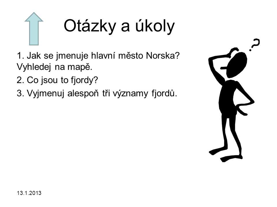 Otázky a úkoly 1.Jak se jmenuje hlavní město Norska.