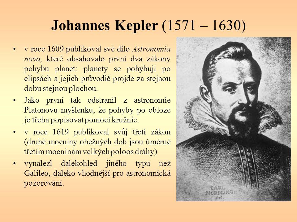 Johannes Kepler (1571 – 1630) v roce 1609 publikoval své dílo Astronomia nova, které obsahovalo první dva zákony pohybu planet: planety se pohybují po elipsách a jejich průvodič projde za stejnou dobu stejnou plochou.