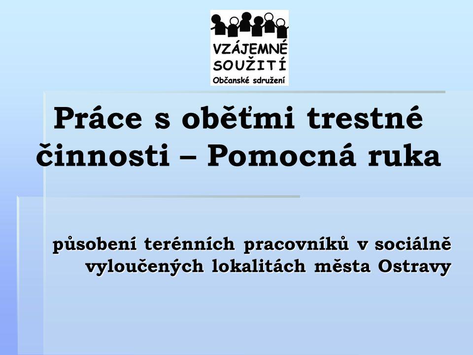 Práce s oběťmi trestné činnosti – Pomocná ruka působení terénních pracovníků v sociálně vyloučených lokalitách města Ostravy