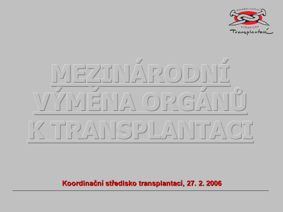 Koordinační středisko transplantací, 27. 2. 2006