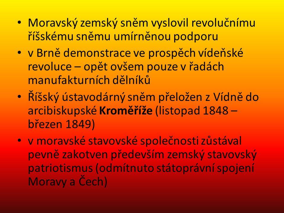 Moravský zemský sněm vyslovil revolučnímu říšskému sněmu umírněnou podporu v Brně demonstrace ve prospěch vídeňské revoluce – opět ovšem pouze v řadác