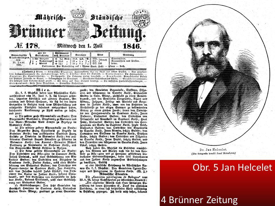 Obr. 5 Jan Helcelet Obr. 4 Brünner Zeitung