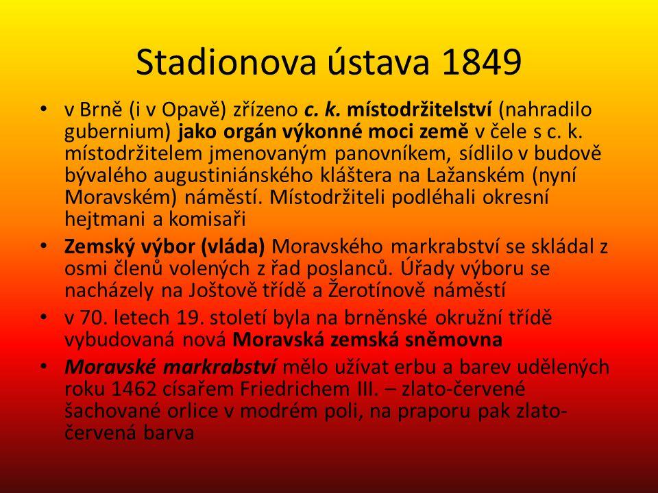 Stadionova ústava 1849 v Brně (i v Opavě) zřízeno c. k. místodržitelství (nahradilo gubernium) jako orgán výkonné moci země v čele s c. k. místodržite