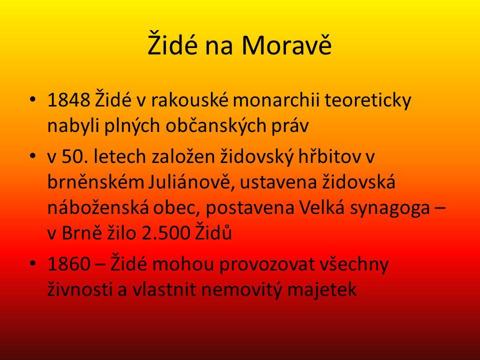 Židé na Moravě 1848 Židé v rakouské monarchii teoreticky nabyli plných občanských práv v 50. letech založen židovský hřbitov v brněnském Juliánově, us