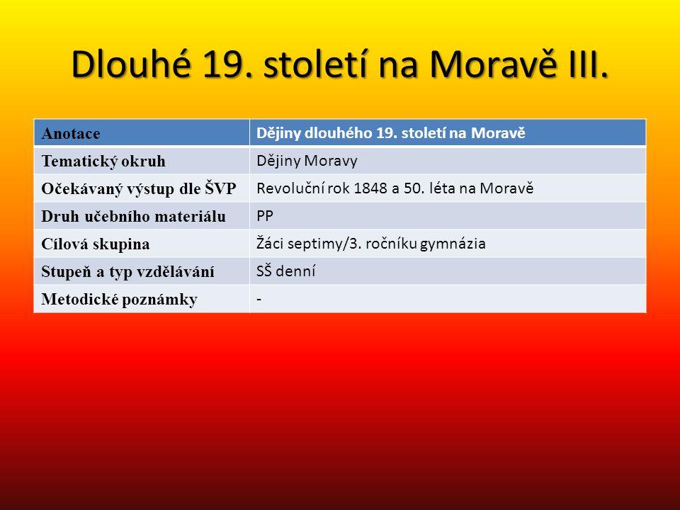 Dlouhé 19.století na Moravě III. Anotace Dějiny dlouhého 19.