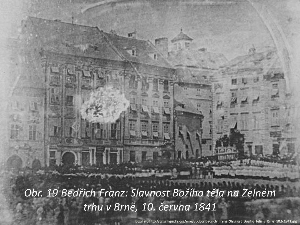 Obr. 19 Bedřich Franz: Slavnost Božího těla na Zelném trhu v Brně, 10. června 1841 BožíTělo,http://cs.wikipedia.org/wiki/Soubor:Bedrich_Franz_Slavnost