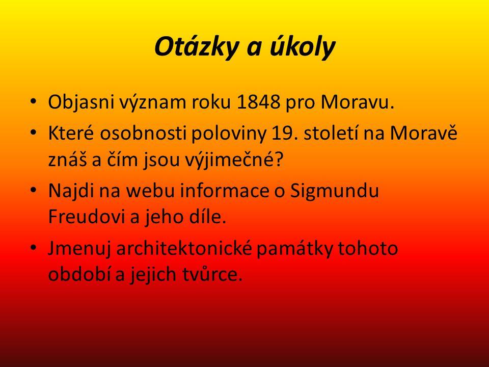 Otázky a úkoly Objasni význam roku 1848 pro Moravu. Které osobnosti poloviny 19. století na Moravě znáš a čím jsou výjimečné? Najdi na webu informace