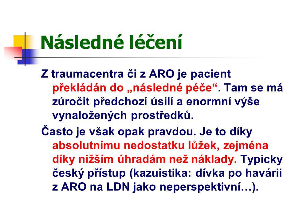 """Následné léčení Z traumacentra či z ARO je pacient překládán do """"následné péče ."""