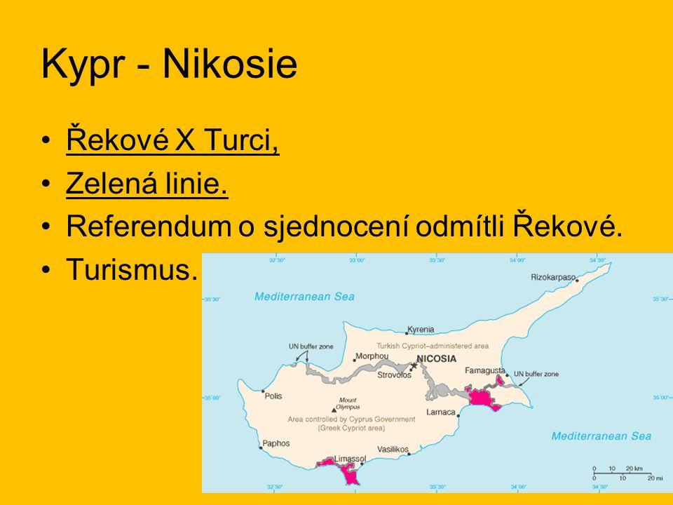 Kypr - Nikosie Řekové X Turci, Zelená linie. Referendum o sjednocení odmítli Řekové. Turismus.