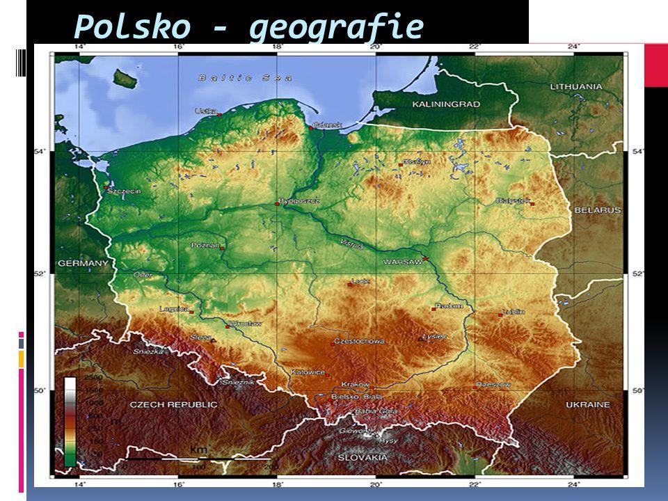 Polsko - geografie  Polsko je co do rozlohy 9.