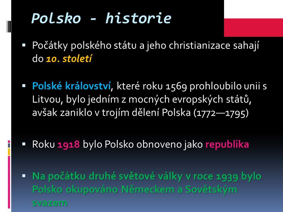 Polsko - historie  Počátky polského státu a jeho christianizace sahají do 10.