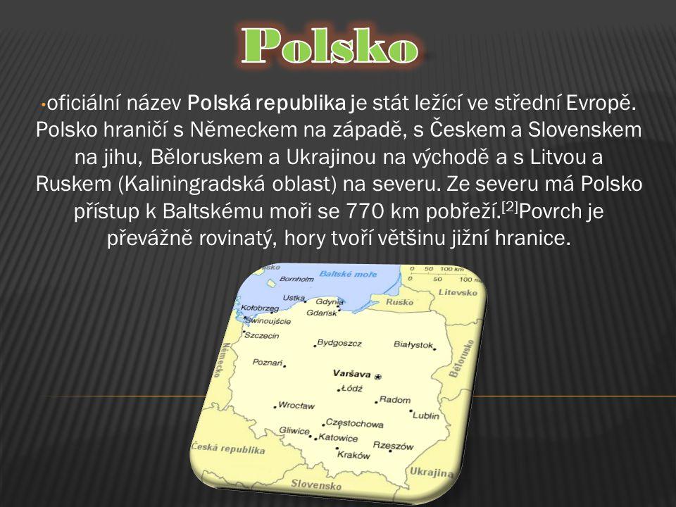 oficiální název Polská republika je stát ležící ve střední Evropě. Polsko hraničí s Německem na západě, s Českem a Slovenskem na jihu, Běloruskem a Uk