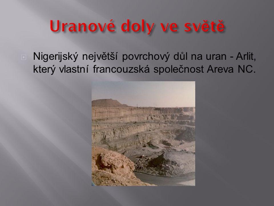  Nigerijský největší povrchový důl na uran - Arlit, který vlastní francouzská společnost Areva NC.