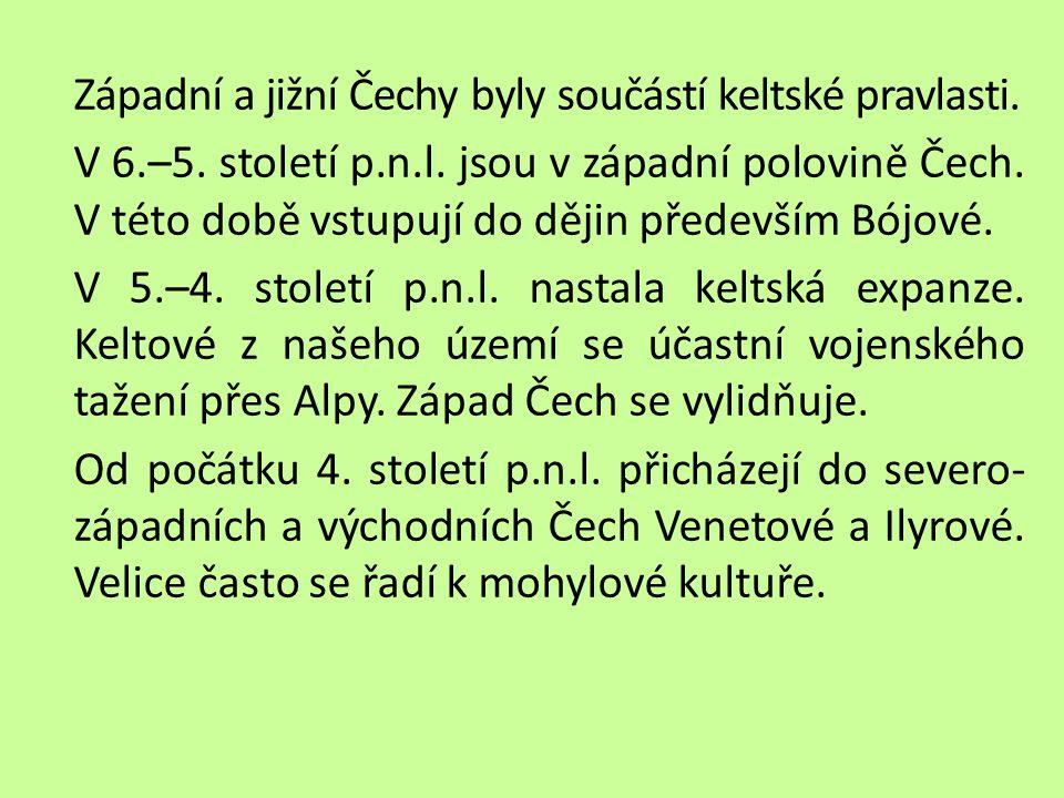Západní a jižní Čechy byly součástí keltské pravlasti. V 6.–5. století p.n.l. jsou v západní polovině Čech. V této době vstupují do dějin především Bó