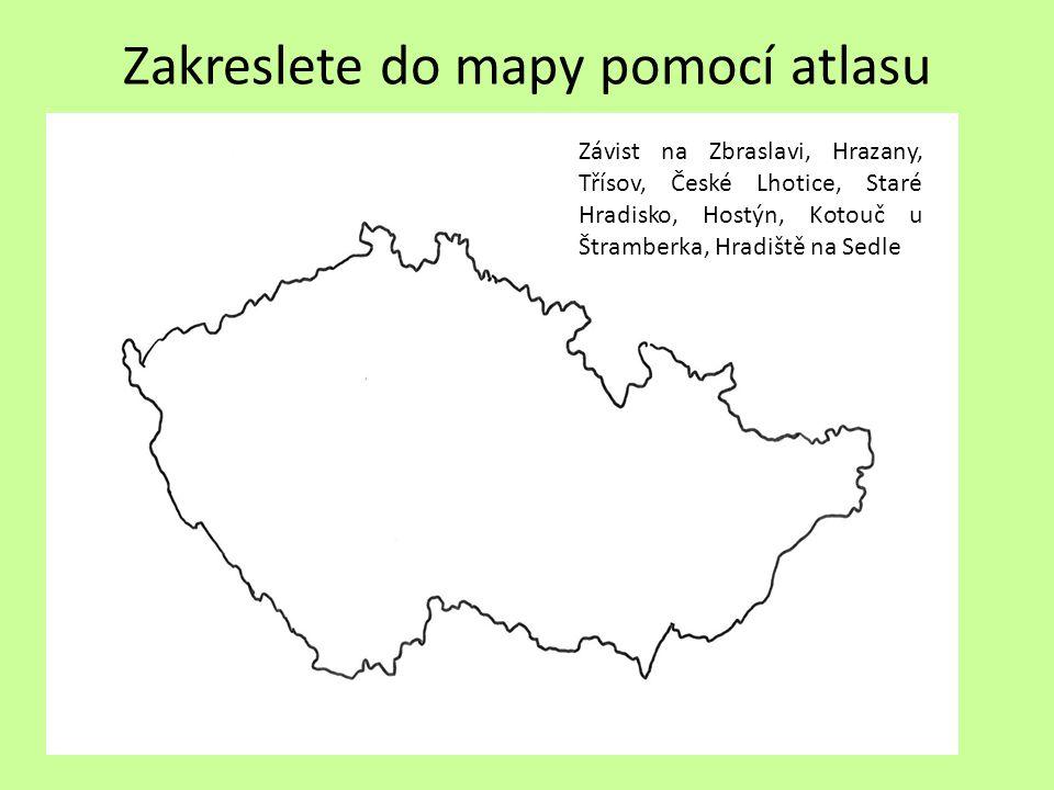 Zakreslete do mapy pomocí atlasu Závist na Zbraslavi, Hrazany, Třísov, České Lhotice, Staré Hradisko, Hostýn, Kotouč u Štramberka, Hradiště na Sedle