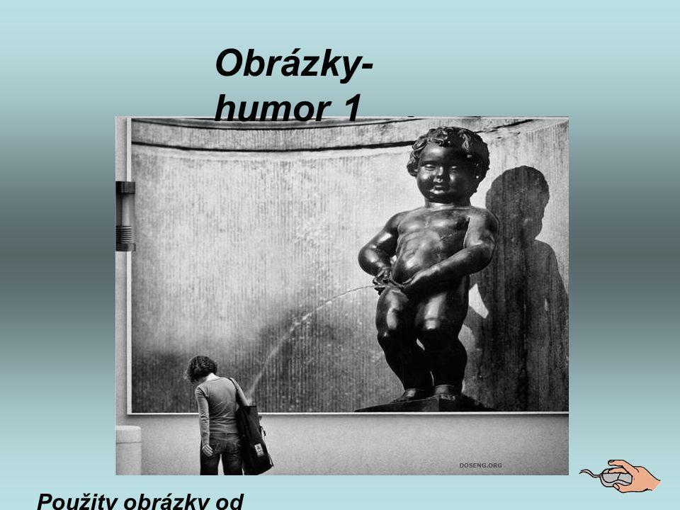 Obrázky- humor 1 Použity obrázky od přátel