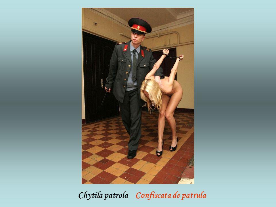 Chytila patrola Confiscata de patrula