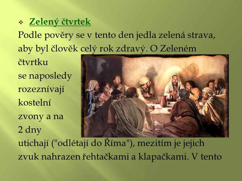 den se připomíná poslední Ježíšova večeře s jeho učedníky.