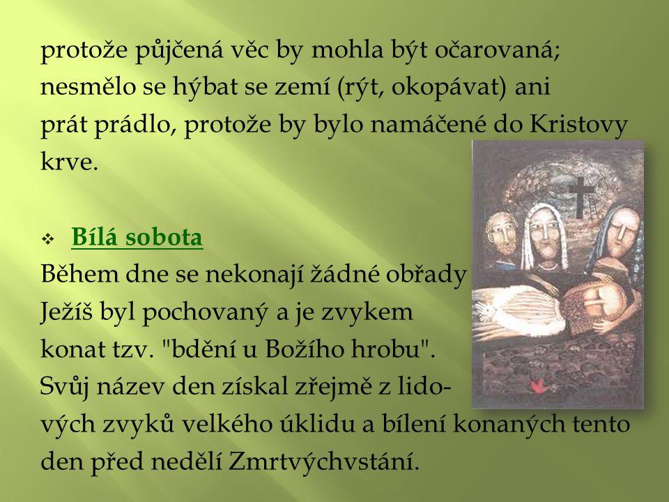  Velikonoční neděle (Boží hod velikonoční, Zmrtvýchvstání Páně) V tento den se slaví Kristovo vzkříšení Bohem a vítězství nad smrtí.