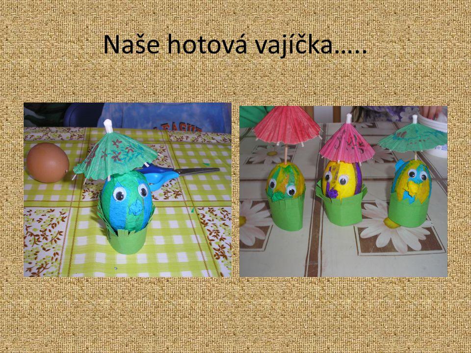 Naše hotová vajíčka…..