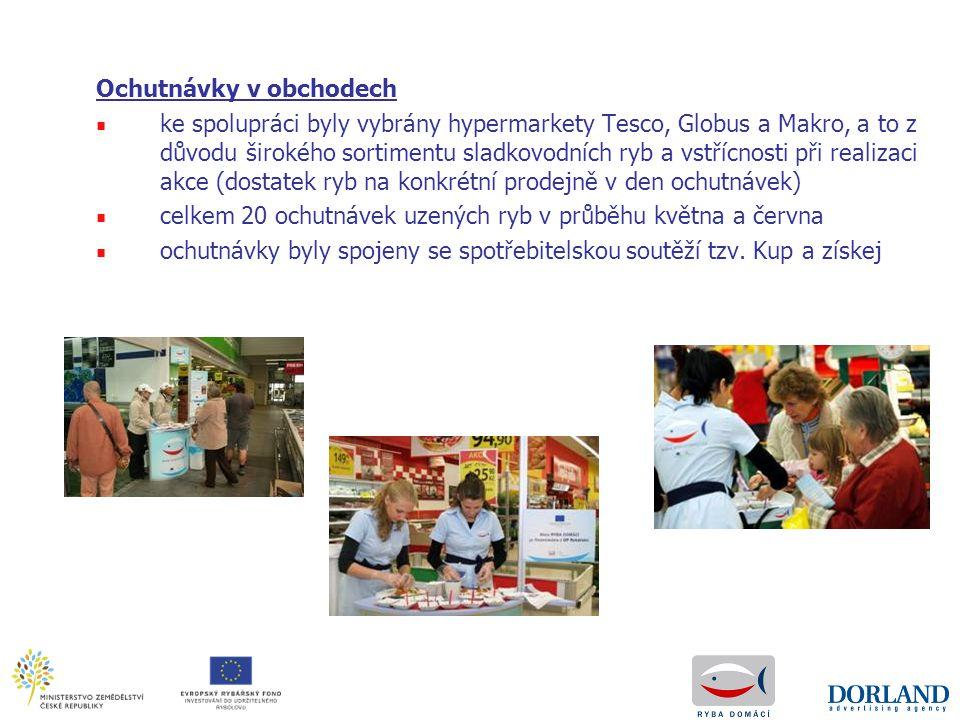 Ochutnávky v obchodech ■ ke spolupráci byly vybrány hypermarkety Tesco, Globus a Makro, a to z důvodu širokého sortimentu sladkovodních ryb a vstřícno