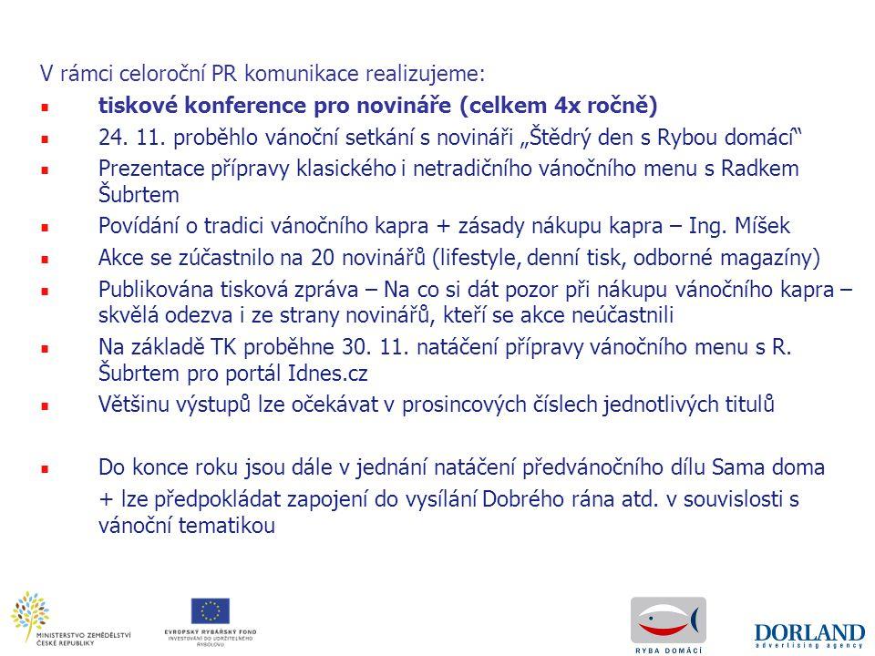 """V rámci celoroční PR komunikace realizujeme: ■ tiskové konference pro novináře (celkem 4x ročně) ■ 24. 11. proběhlo vánoční setkání s novináři """"Štědrý"""
