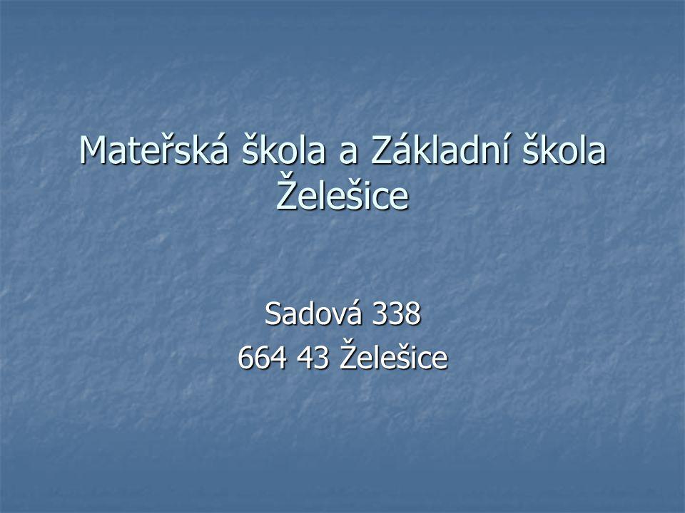 Mateřská škola a Základní škola Želešice Sadová 338 664 43 Želešice