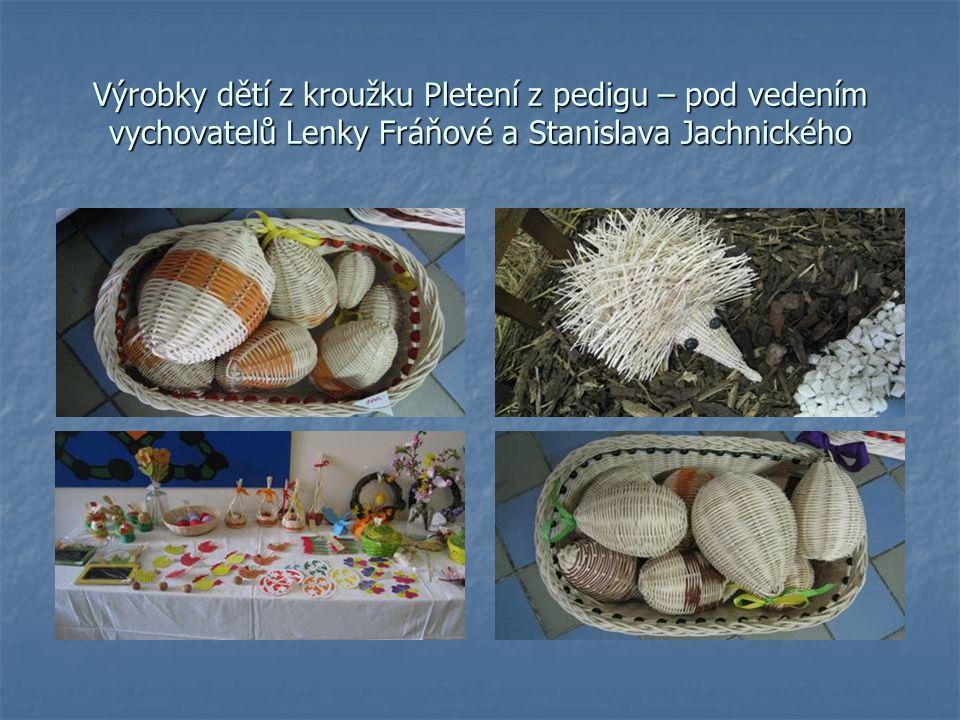 Výrobky dětí z kroužku Pletení z pedigu – pod vedením vychovatelů Lenky Fráňové a Stanislava Jachnického