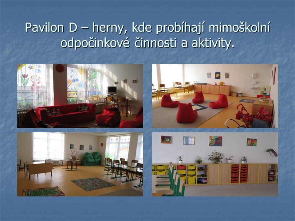 Pavilon D – herny, kde probíhají mimoškolní odpočinkové činnosti a aktivity.