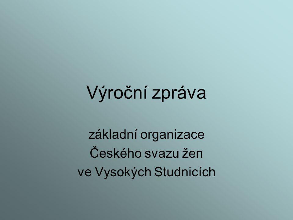Výroční zpráva základní organizace Českého svazu žen ve Vysokých Studnicích