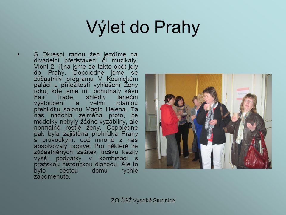 ZO ČSŽ Vysoké Studnice Výlet do Prahy S Okresní radou žen jezdíme na divadelní představení či muzikály. Vloni 2. října jsme se takto opět jely do Prah