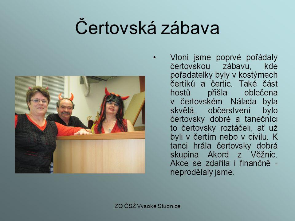 ZO ČSŽ Vysoké Studnice Čertovská zábava Vloni jsme poprvé pořádaly čertovskou zábavu, kde pořadatelky byly v kostýmech čertíků a čertic. Také část hos