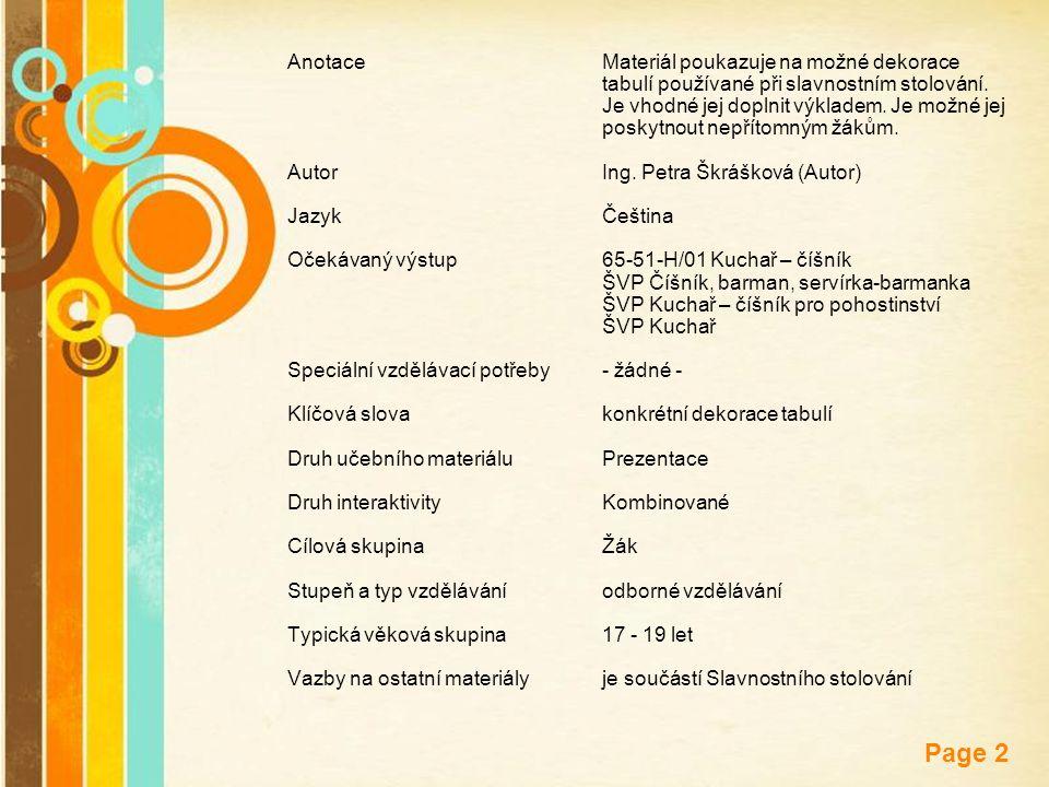 Free Powerpoint Templates Page 2 AnotaceMateriál poukazuje na možné dekorace tabulí používané při slavnostním stolování. Je vhodné jej doplnit výklade