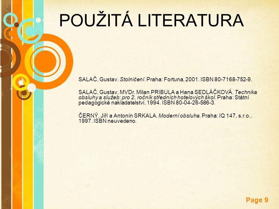 Free Powerpoint Templates Page 9 POUŽITÁ LITERATURA SALAČ, Gustav. Stolničení. Praha: Fortuna, 2001. ISBN 80-7168-752-9. SALAČ, Gustav, MVDr. Milan PR