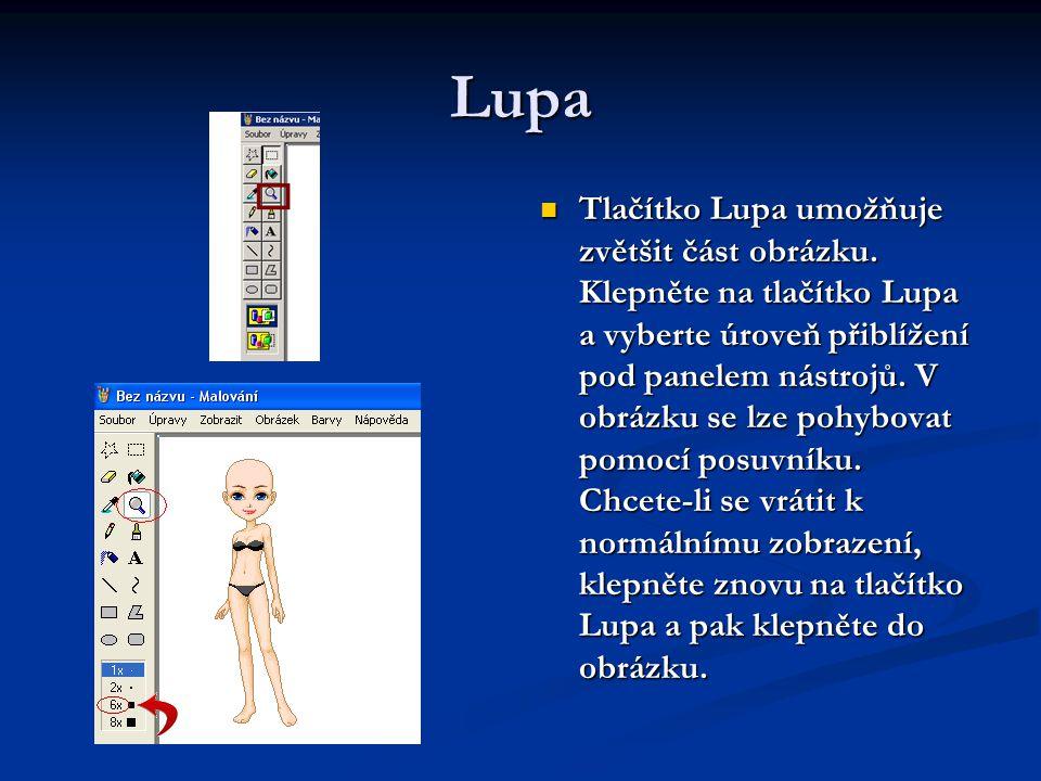 Lupa Tlačítko Lupa umožňuje zvětšit část obrázku.