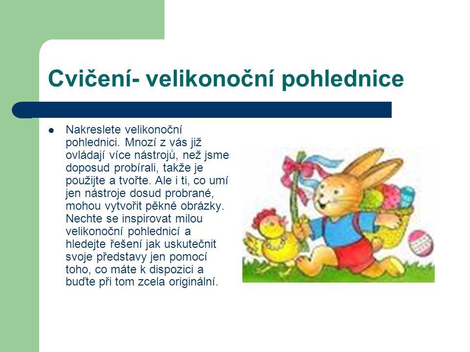 Cvičení- velikonoční pohlednice Nakreslete velikonoční pohlednici.