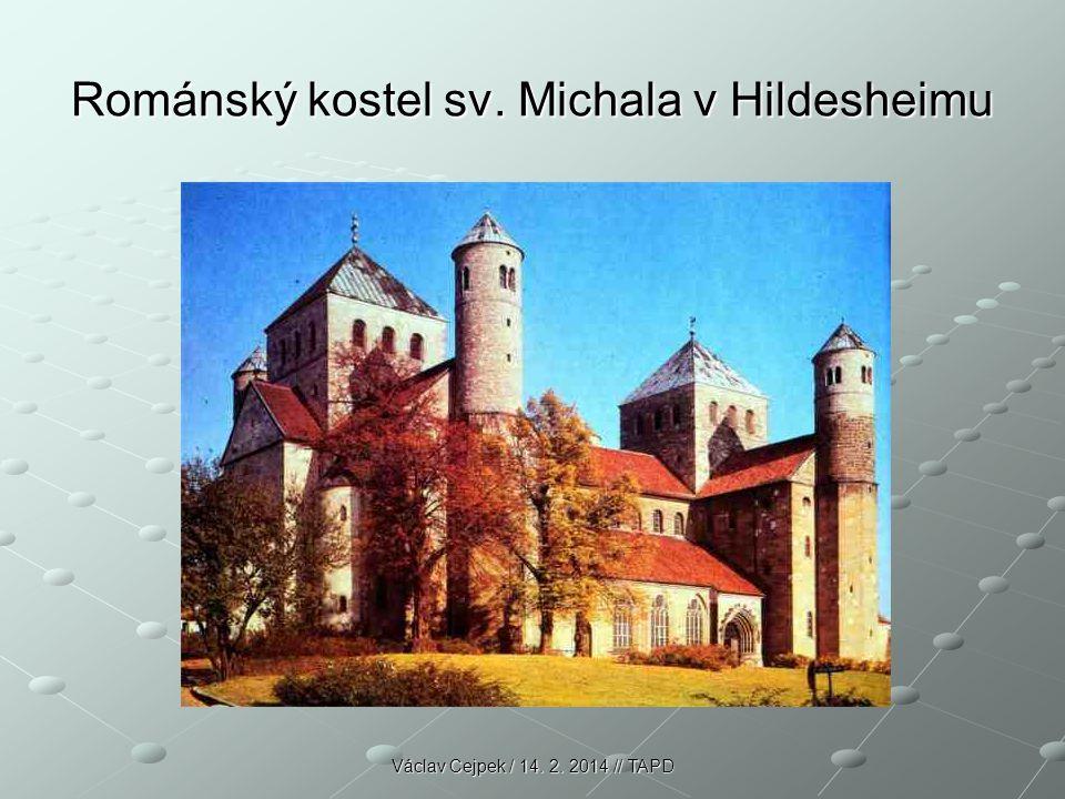 Románský kostel sv. Michala v Hildesheimu Václav Cejpek / 14. 2. 2014 // TAPD