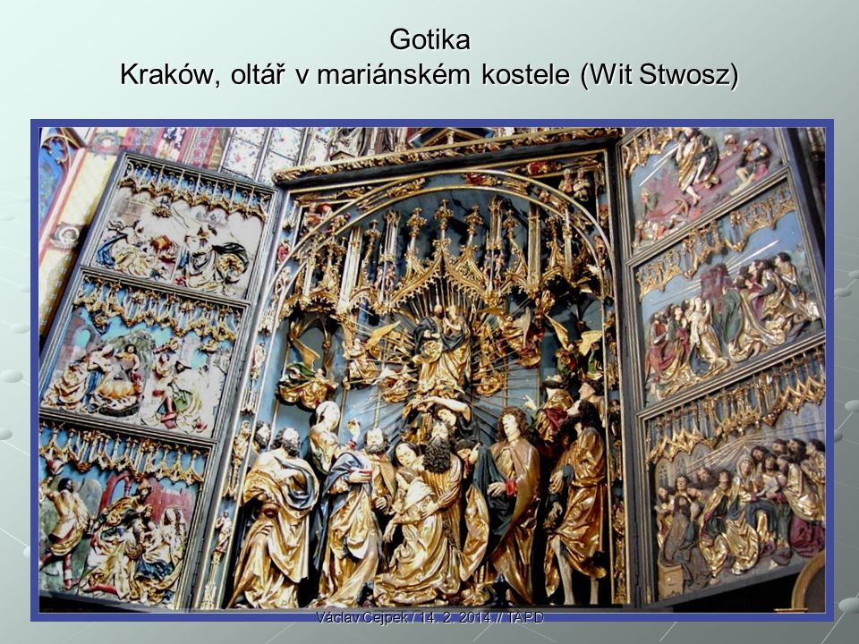 Gotika Kraków, oltář v mariánském kostele (Wit Stwosz) Václav Cejpek / 14. 2. 2014 // TAPD