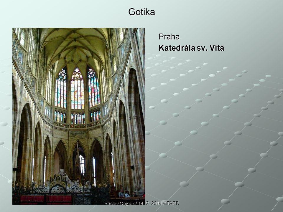 Gotika Praha Praha Katedrála sv. Víta Václav Cejpek / 14. 2. 2014 // TAPD
