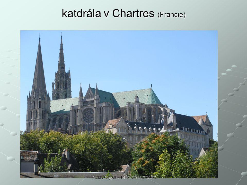 katdrála v Chartres (Francie) Václav Cejpek / 14. 2. 2014 // TAPD