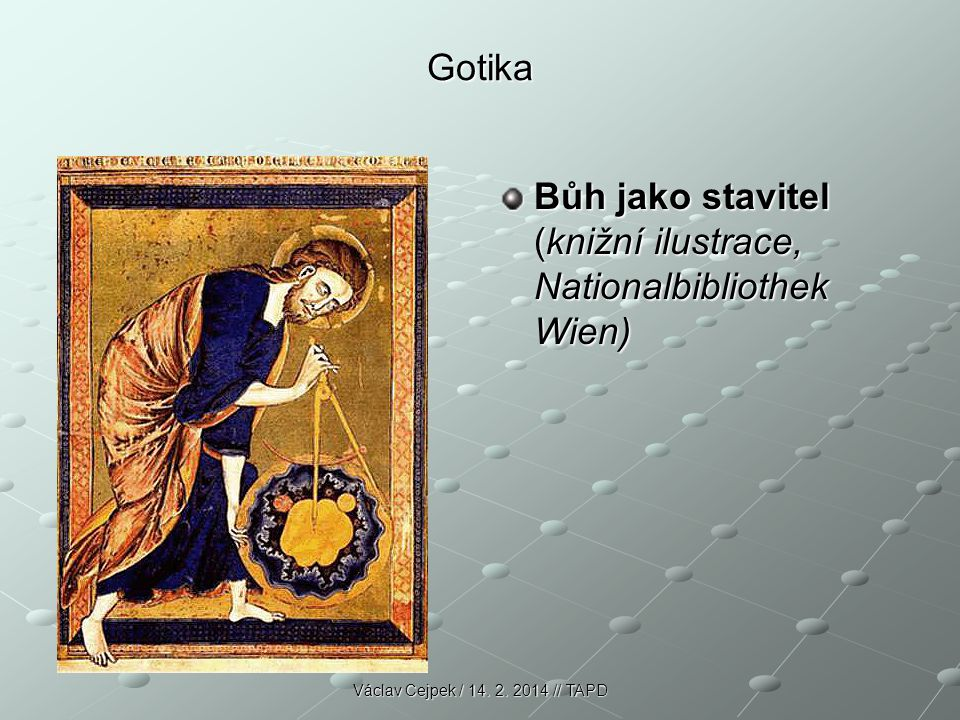 Gotika Bůh jako stavitel (knižní ilustrace, Nationalbibliothek Wien) Václav Cejpek / 14.
