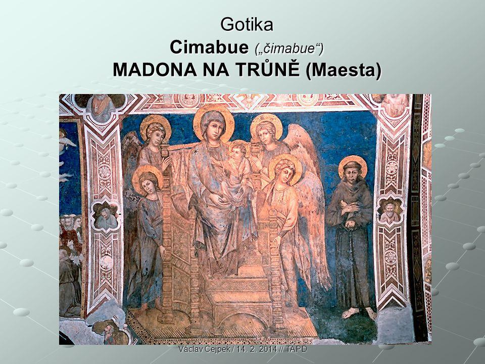 """Gotika Cimabue (""""čimabue"""") MADONA NA TRŮNĚ (Maesta) Václav Cejpek / 14. 2. 2014 // TAPD"""