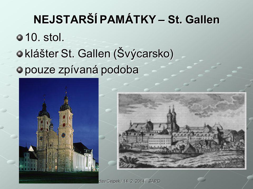 NEJSTARŠÍ PAMÁTKY – St. Gallen 10. stol. klášter St. Gallen (Švýcarsko) pouze zpívaná podoba Václav Cejpek / 14. 2. 2014 // TAPD
