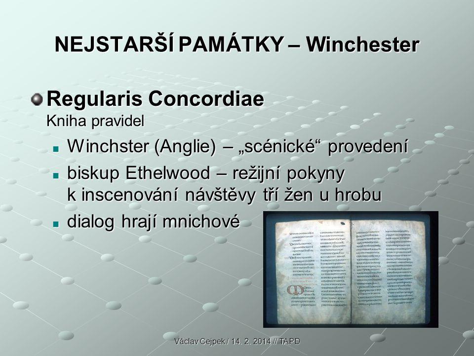"NEJSTARŠÍ PAMÁTKY – Winchester Regularis Concordiae Kniha pravidel Winchster (Anglie) – ""scénické"" provedení Winchster (Anglie) – ""scénické"" provedení"