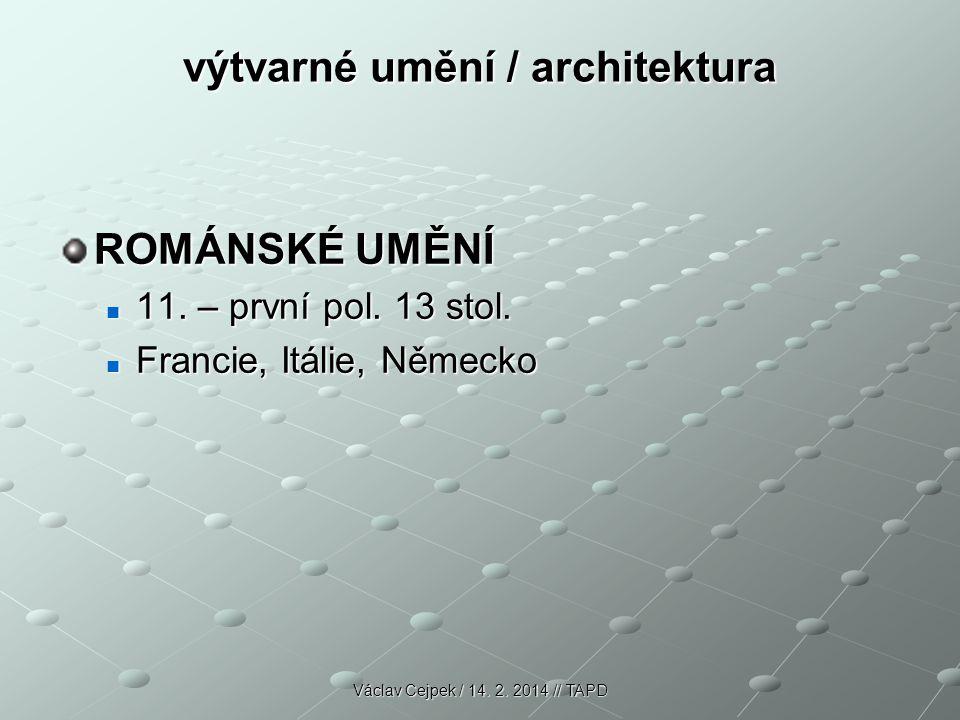 výtvarné umění / architektura ROMÁNSKÉ UMĚNÍ 11. – první pol. 13 stol. 11. – první pol. 13 stol. Francie, Itálie, Německo Francie, Itálie, Německo Vác
